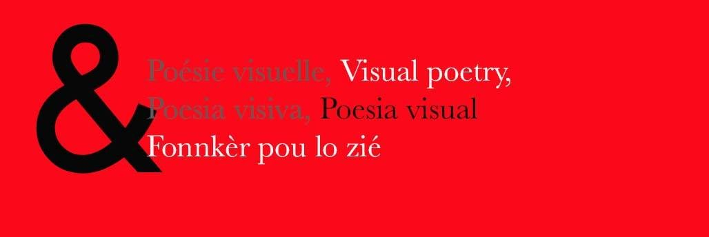& Poésie visuelle, Visual Poetry, Fonnkèr Pou lo zié